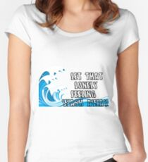 Let That Lonely Feeling Wash Away Women's Fitted Scoop T-Shirt