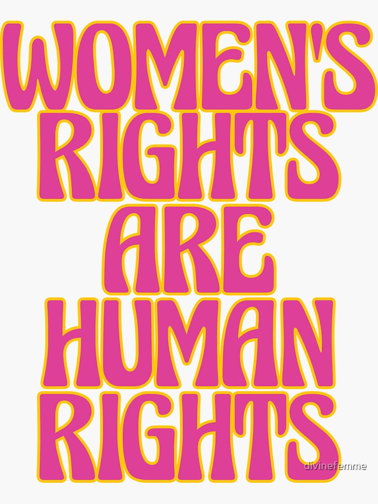 WOMEN'S RIGHTS ARE HUMAN RIGHTS by divinefemme