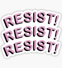RESIST!!! Sticker