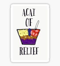 Acai Of Relief  Sticker