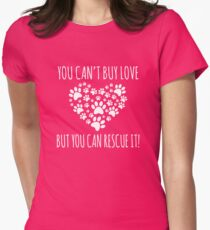 You Can't Buy Love But You Can Rescue It! T-Shirt