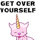 I'm A Caticorn Get Over Yourself Cute Cat Unicorn  by Amy Anderson