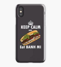 Keep calm and eat banh mi- Vietnamese sandwich cuisine asian food iPhone Case