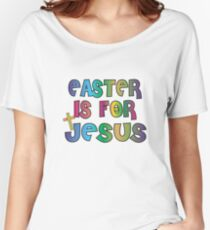 Easter Theme: Happy Easter Shirt For Kids Women Men  Eggs Bunny: Easter Is For Jesus Women's Relaxed Fit T-Shirt