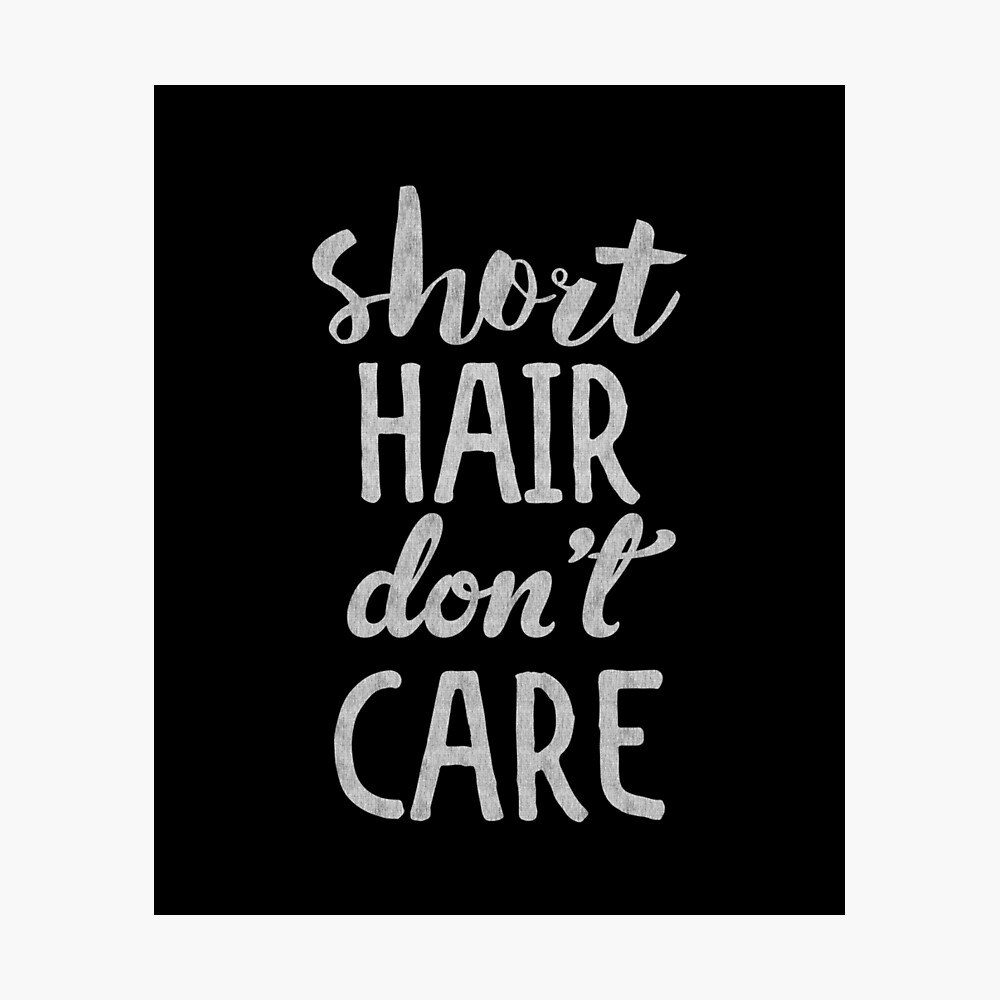 Short Hair Don T Care Poster By Dzgnr Redbubble