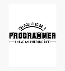 I'm A Programmer Photographic Print