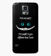 I'm not crazy. My reality is just different than yours Case/Skin for Samsung Galaxy