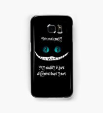 I'm not crazy. My reality is just different than yours Samsung Galaxy Case/Skin