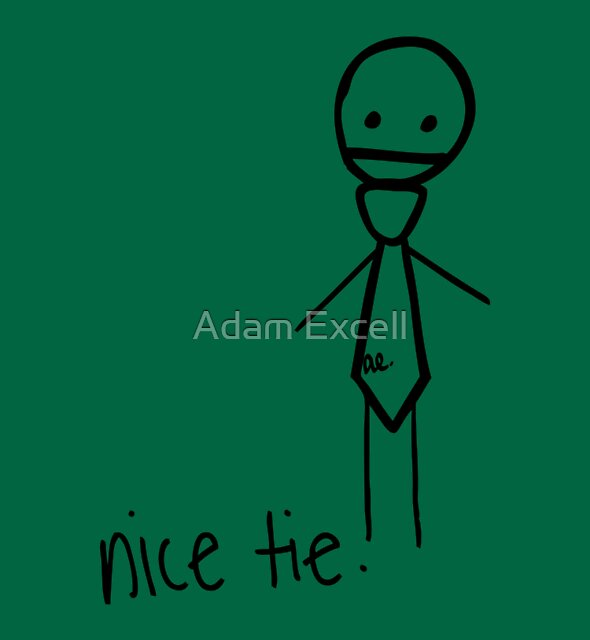nice tie. by Adam Excell