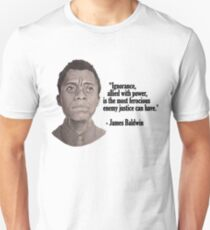 James Baldwin on Ignorance Allied with Power Unisex T-Shirt