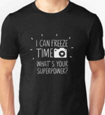 I Can Freeze Time Superpower Unisex T-Shirt