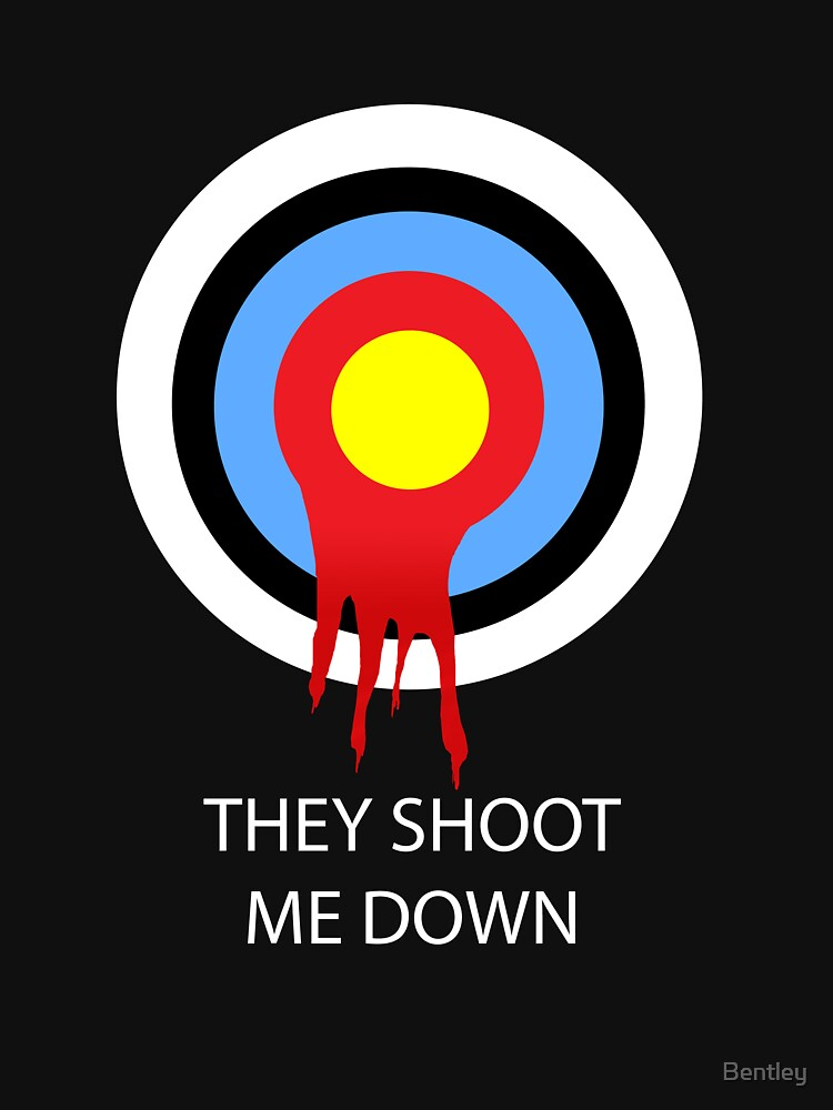 They shoot me down by Bentley