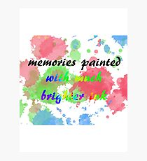 Memories Painted With Much Brighter Ink Photographic Print