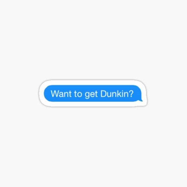 Want to get Dunkin? Sticker