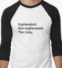 Hyphenated Non-hyphenated. The irony. Men's Baseball ¾ T-Shirt