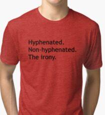 Bindestrich ohne Bindestrich. Die Ironie. Vintage T-Shirt