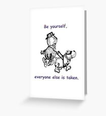 Be yourself... Greeting Card
