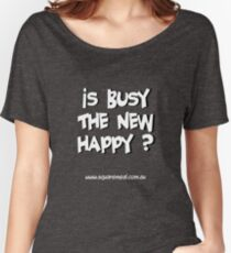 Busy not Happy light Women's Relaxed Fit T-Shirt