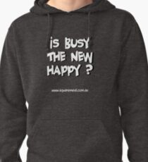 Busy not Happy light Pullover Hoodie