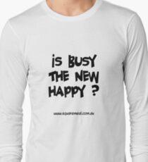 Busy not happy dark Long Sleeve T-Shirt