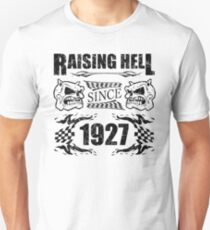 Raising Hell Since 1927 T-Shirt