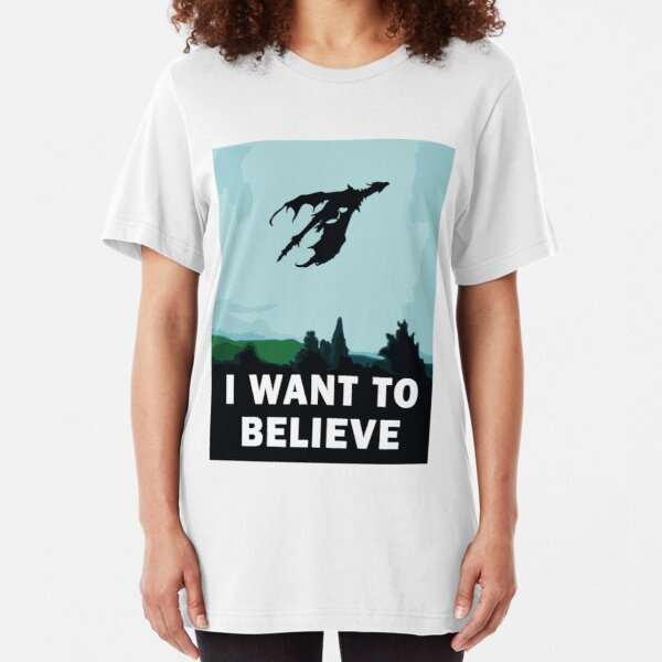 I Want To Believe... In Dragons  Slim Fit T-Shirt