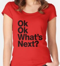 ok ok what's next Women's Fitted Scoop T-Shirt