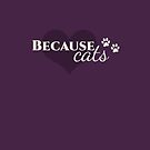 Because Cats by witandwhimsey