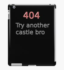 404 Try another castle bro iPad Case/Skin