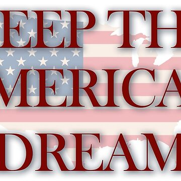 Keep the American Dream by camisetaencasa