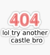 404 lol try another castle bro Sticker