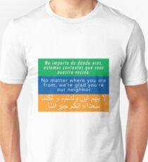 Welcome Your Neighbors: Spanish - English - Arabic Unisex T-Shirt
