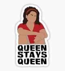Sandra Diaz-Twine Queen Stays Queen Sticker