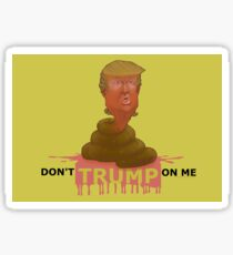 Don't TRUMP on Me Sticker