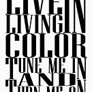Live in Living Color by PhantomKat813