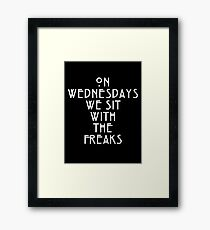 On Wednesdays We Sit With the Freaks. Framed Print