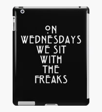 On Wednesdays We Sit With the Freaks. iPad Case/Skin