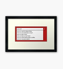 Why Do I? Framed Print