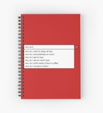 Why Do I? Spiral Notebook