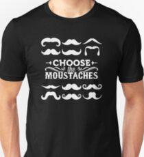 Choose the moustaches Unisex T-Shirt