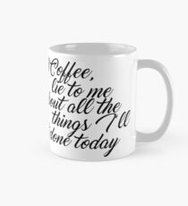 Oh Coffee, lie to me Mug