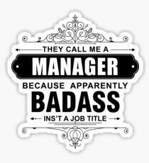 They Call Me a Doctor because Badass isn't a Job Title Sticker