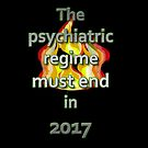 The psychiatric regime must end in 2017 by Initially NO