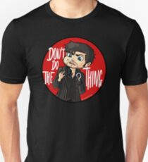 Don't Do The Thing Unisex T-Shirt