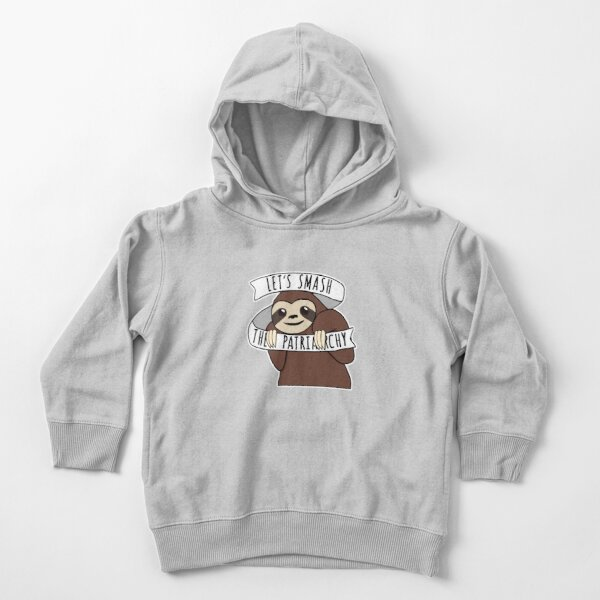 "Feminist Sloth ""Smash the Patriarchy"" Toddler Pullover Hoodie"
