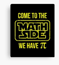 Come To The Math Side We Have Pi Canvas Print