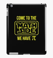 Come To The Math Side We Have Pi iPad Case/Skin