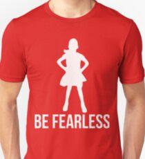 Be fearless girl shirt Unisex T-Shirt