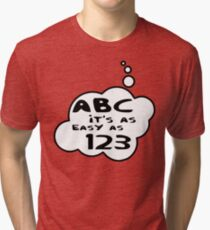ABC it's as easy as 123 by Bubble-Tees.com Tri-blend T-Shirt