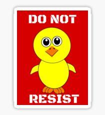 Do Not Resist - Cute Chick Sticker